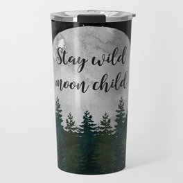 Stay Wild Moon Child Travel Mug