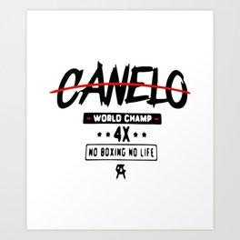 CANELO WORLD CHAMP X NO BOXING NO LIFE SHIRT Art Print