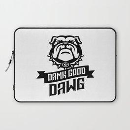 DAMN GOOD DAWG Laptop Sleeve