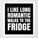 I LIKE LONG ROMANTIC WALKS TO THE FRIDGE (Black & White) by creativeangel
