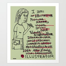 I Am An Illustrator / I Drew This Thing Art Print