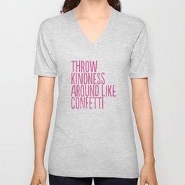 Throw Kindness Around Like Confetti Art Print Unisex V-Neck