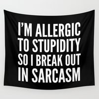 sarcasm Wall Tapestries featuring I'M ALLERGIC TO STUPIDITY, SO I BREAK OUT IN SARCASM (Black & White) by CreativeAngel