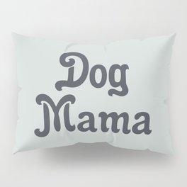 Retro Dog Mama Pillow Sham