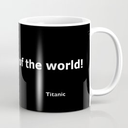 Titanicquote Coffee Mug