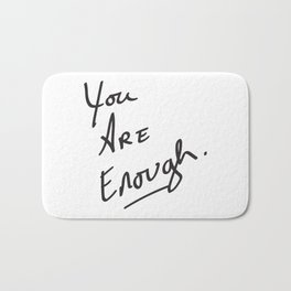You are enough. Bath Mat