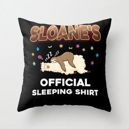 Sloane Name Gift Sleeping Shirt Sleep Napping Throw Pillow