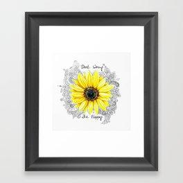 Don't Worry, Be Happy Sunflower Framed Art Print