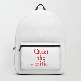 Quiet the Critic Backpack