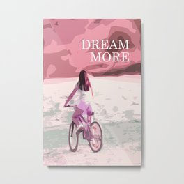 Dream more, inspirational typography, bike rider in pink color Metal Print