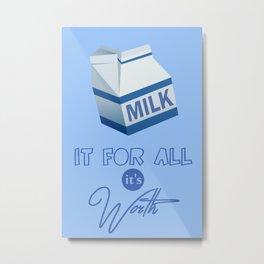 Milk It Metal Print