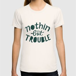 Nothing But Trouble T-shirt