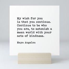 My Wish For You, Maya Angelou Motivational Quote Mini Art Print