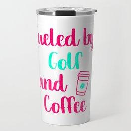 Fueled by Golf and Coffee Fun Golfer Gift Travel Mug
