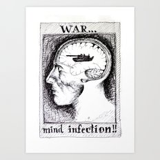 War is a Mind Infection Art Print