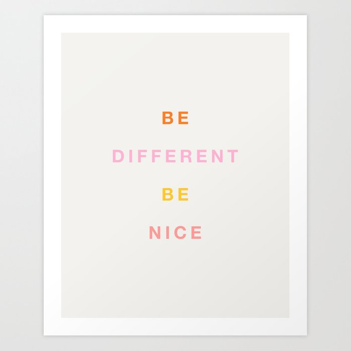Be Nice! Art Print