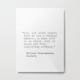 Quote by William Shakespeare, Macbeth Metal Print