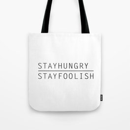 Stay Hungry, Stay Foolish Tote Bag
