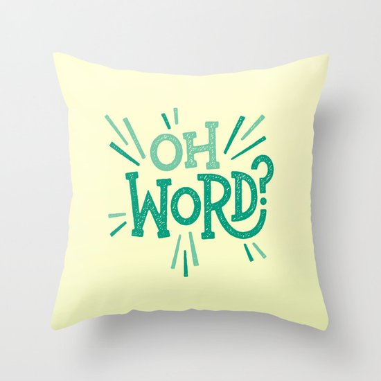 Oh Word? Throw Pillow