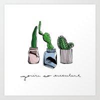 You're So Succulent Art Print