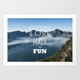 Getting Lost is Half the Fun Art Print
