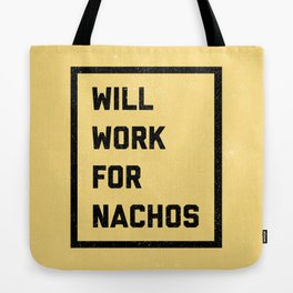 Work For Nachos Funny Quote Tote Bag