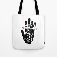 what is done... Tote Bag