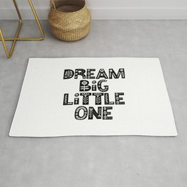 Dream Big Little One inspirational wall art black and white typography poster home wall decor Rug