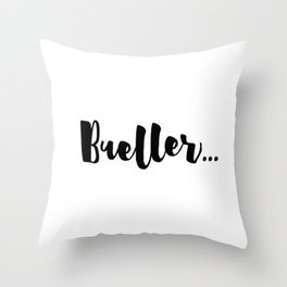Bueller... Throw Pillow