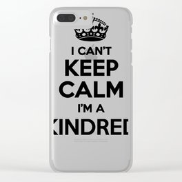 I cant keep calm I am a KINDRED Clear iPhone Case