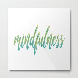 Mindfulness Metal Print