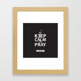 Keep calm and pray Framed Art Print