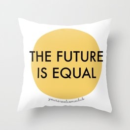 The Future is Equal - Yellow Throw Pillow