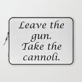 Leave the gun. Take the cannoli. Laptop Sleeve