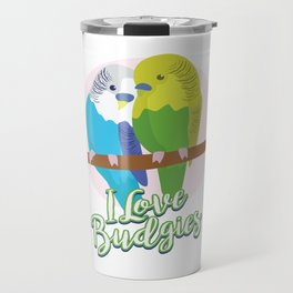 Funny Budgerigar Budgie Pet Bird Lover Nerdy Gift Travel Mug