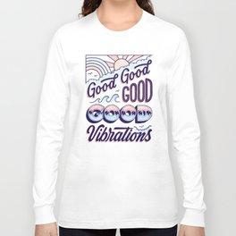 Good Good Good Long Sleeve T-shirt