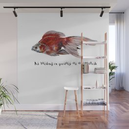 As Lacking In Privacy As A Goldfish Wall Mural