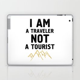 I AM A TRAVELER NOT A TOURIST - travel quote Laptop & iPad Skin