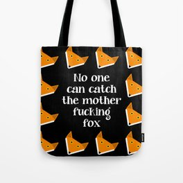 No One Can Catch The Mother Fucking Fox #2 Tote Bag