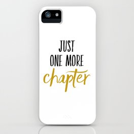 Just One More Chapter iPhone Case