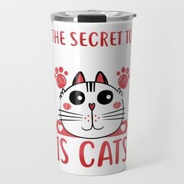 The Secret To Happiness Is Cats Kitty Travel Mug