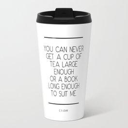 C S Lewis Quote Travel Mug
