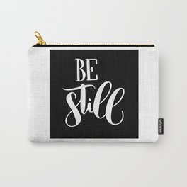 Be Still: black Carry-All Pouch