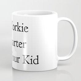 My Yorkie is Smarter Than Your Kid in Black Coffee Mug