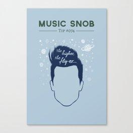 Even HIGHER, Even FLY-er — Music Snob Tip #074.5 Canvas Print