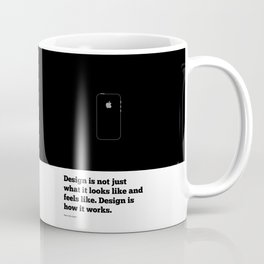Lab No. 4 Design Is Not Just What It Looks Like And Feels Like Inspirational Quotes Poster Coffee Mug