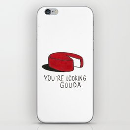 You're Looking Gouda iPhone Skin