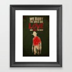 we bury the ones we love Framed Art Print