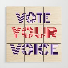 Vote Your Voice Wood Wall Art