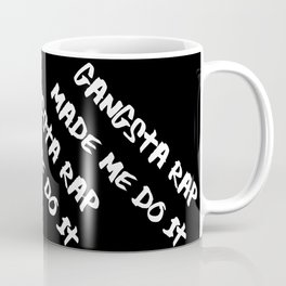 Gangsta Rap Made Me Do It Coffee Mug
